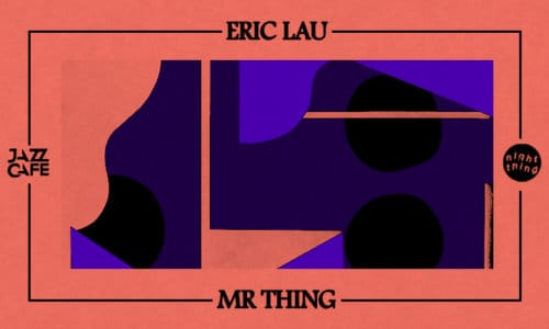 Eric Lau + Mr Thing