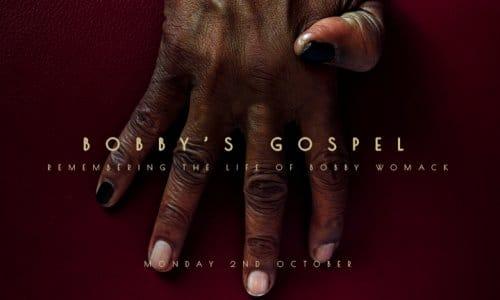 Bobby's Gospel: Remembering The Life Of Bobby Womack