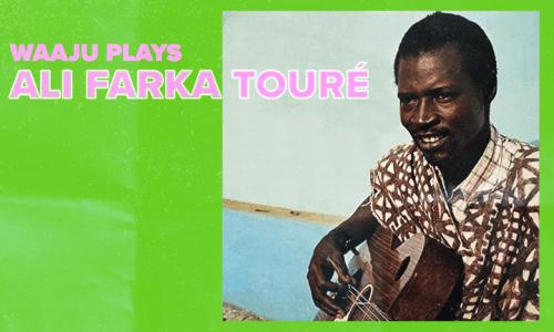 Waaju plays Ali Farka Touré