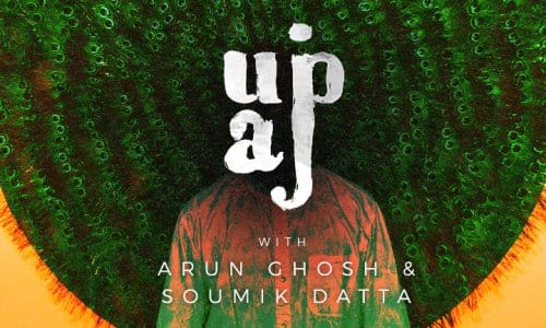 Upaj with Arun Ghosh + Soumik Datta