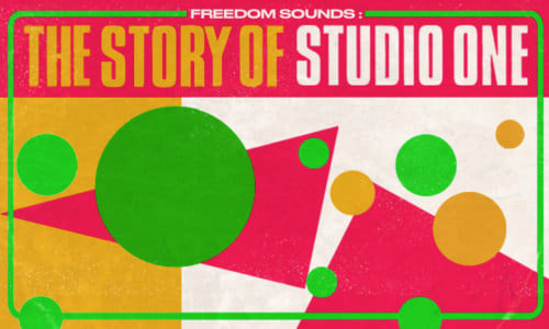 Freedom Sounds: The Story Of Studio One