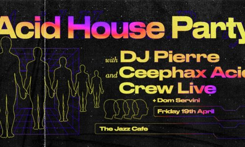 Acid House Party: DJ Pierre + Ceephax Acid Crew (Live)