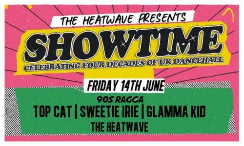 The Heatwave presents Showtime - 4 Decades Of UK Dancehall
