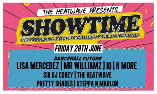 The Heatwave presents Showtime - 4 Decades Of UK Dancehall